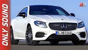 Dimension Classe A 2017 : new mercedes classe e coupe 2017 first test drive only sound youtube ~ Medecine-chirurgie-esthetiques.com Avis de Voitures