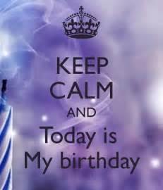 Keep Calm My Birthday Today