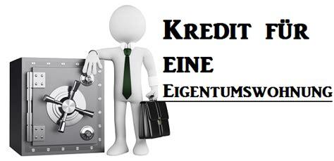kredit für eigentumswohnung kredit f 252 r eine eigentumswohnung tipps und tricks