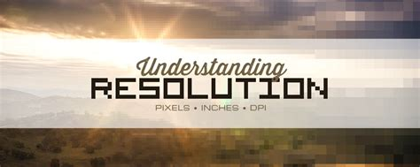 Understanding Image Resolution Pixels Inches And Dpi