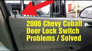 2006 Chevy Cobalt Door Lock Buttons Problems