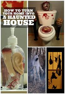 How To Turn Your Home Into A Haunted House - Halloween