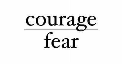 Courage Fear Act Absence Ability Happyfriday Meeting