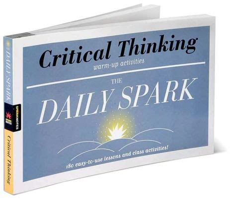 Critical Thinking 180 Easytouse Lessons And Class Activities! (the Daily Spark) By Sparknotes