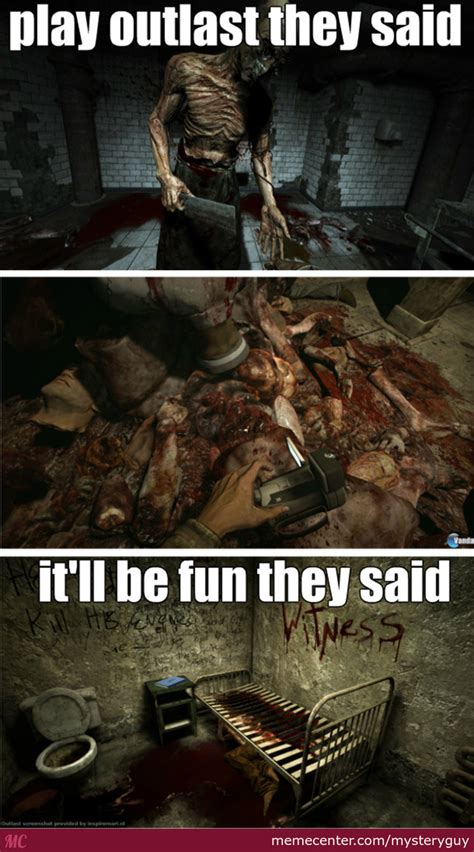 Outlast Memes - play outlast they said it ll be fun they said by mysteryguy meme center