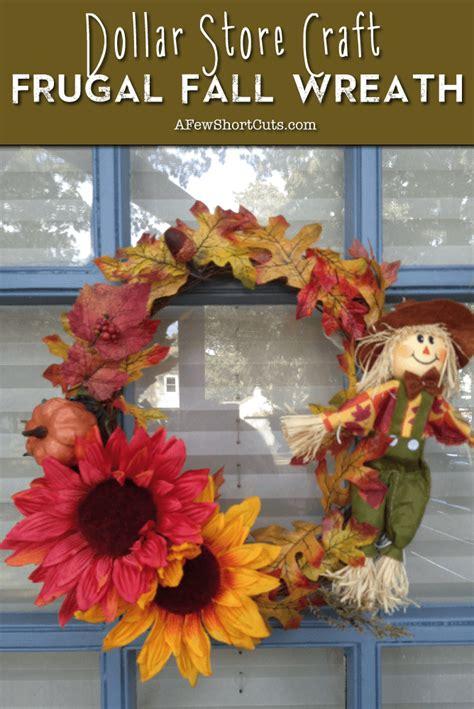 dollar store craft frugal fall wreath   shortcuts