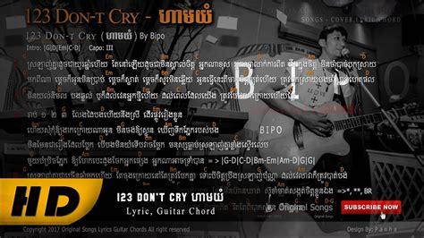 123 Don't Cry ១២៣ ហាមយំ (full Lyric, Guitar Chords) By