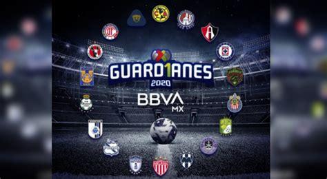 liga mx guardianes  fixture completo fecha horarios