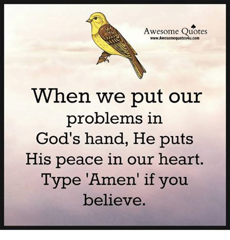 Awesome Meme Quotes - awesome quotes wwwawesomequotes4ucom when we put our problems in god s hand he puts his peace in