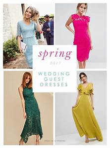 beautiful dresses to wear as a wedding guest in spring With wedding guest dresses for spring 2017