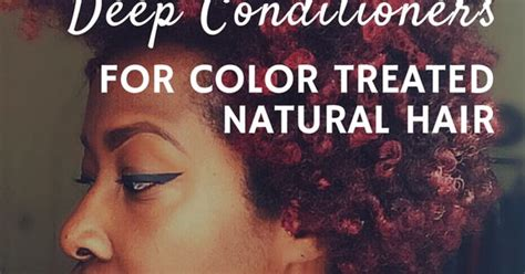 Top Five Deep Conditioners For Color Treated Natural Hair