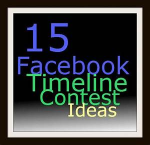 15 Timeline Contests Ideas That You Can Use TODAY