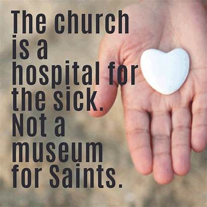 Church Sick Hospital Quotes Inspirational Saints Museum