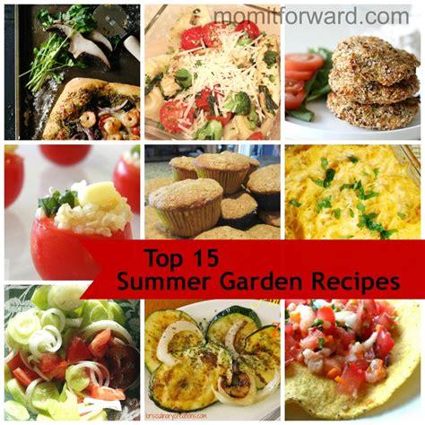Top 15 Summer Garden Recipes  Mom It Forward