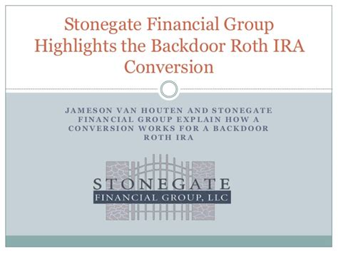 back door roth ira stonegate financial highlights the roth ira