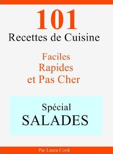 cuisine rapide et pas cher telecharger spécial salades 101 délicieuses recettes de