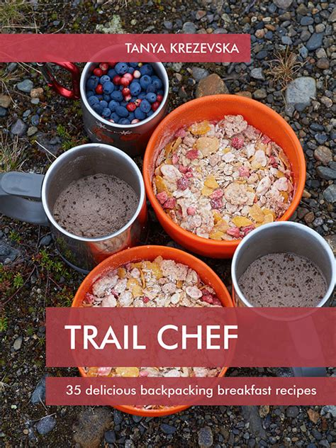 backpacking recipes trail chef cookbooks cing cooking trail recipes