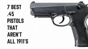 7 Best Non-1911 .45 Pistols [2018]: Ultimate Stopping ...