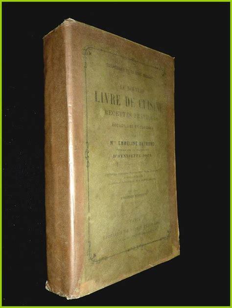 nouveau livre de cuisine le nouveau livre de cuisine emmeline raymond 1890 livres