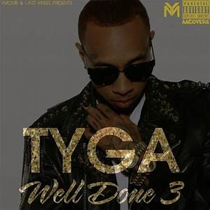 Tyga - Well Done v.3 by AACovers on DeviantArt