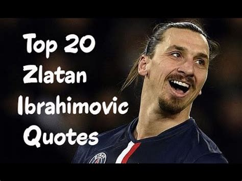 Sure they score loads of goals and lots of them are very impressive. Top 20 Zlatan Ibrahimovic Quotes - The Swedish ...