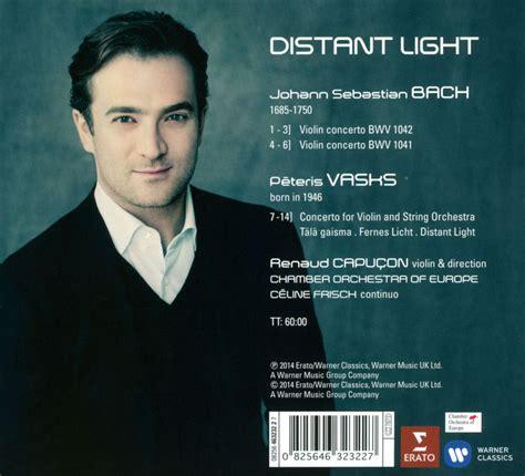 Renaud Capuçon: Vasks/ Bach: Distant Light/ Violinkonzerte BWV 1041 & 1042 - CD   Opus3a
