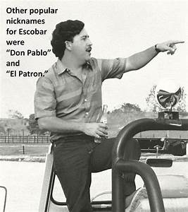 29 Absurd Facts About Pablo Escobar, History's Most ...