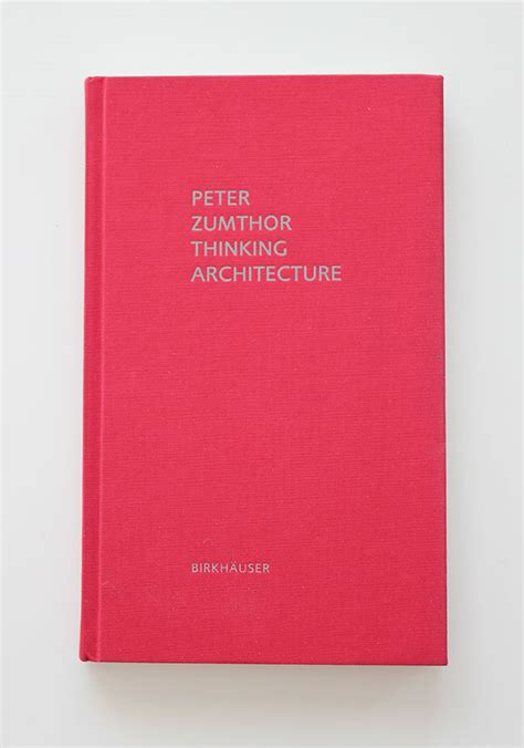 Thinking Architecture By Peter Zumthor Morphocode
