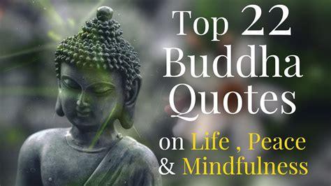 Top 22 Gautama Buddha Quotes On Life Peace And