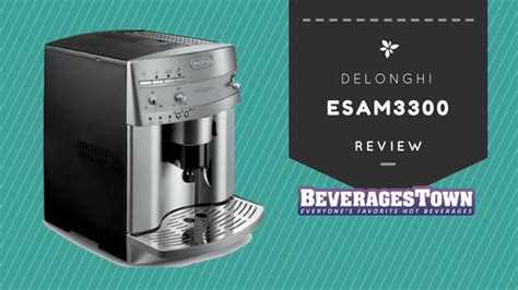 Delonghi Espresso Review by Delonghi Esam3300 Review Easiest Way To Barista Style