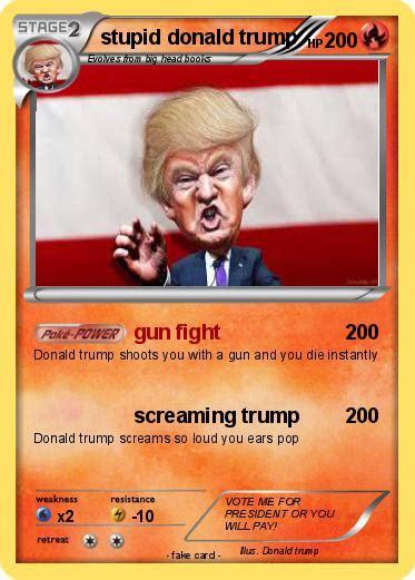 Custom pokemon cards yubhub lives. Pokémon stupid donald trump 2 2 - gun fight - My Pokemon Card