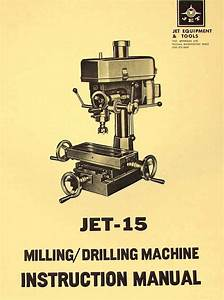 Jet 15 U0026quot  Drill Mill Instructions And Parts Manual  Asian