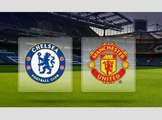 Chelsea vs Manchester United Live Stream