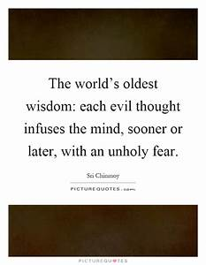 The world's... Evil Thought Quotes