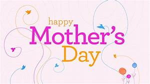 Mother Day Happy Mother S Day 2014 Pictures Hd Wallpapers Quotes