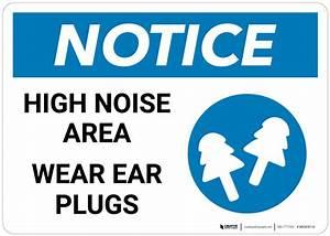 Notice: High Noise Area Wear Ear Plugs - Wall Sign ...