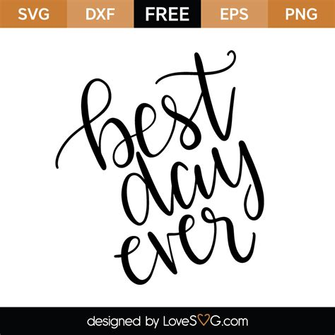 Freesvg.org offers free vector images in svg format with creative commons 0 license (public domain). Best day ever | Lovesvg.com