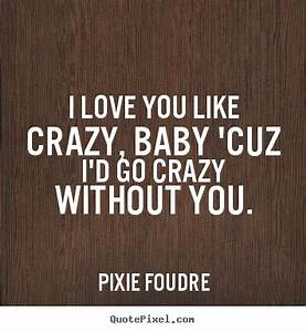 love you like crazy quotes