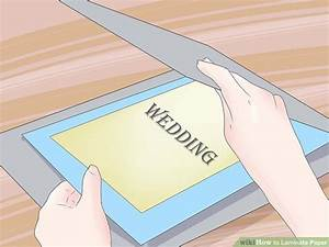 how to laminate paper with pictures wikihow With how to laminate a document