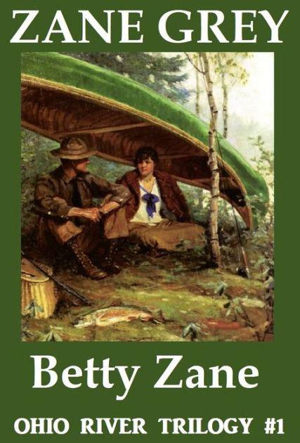 Zane Grey Books Zane Grey Books Betty Zane Collected Westerns Of Zane