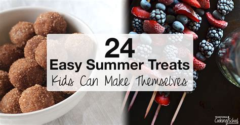 summer treats to make 24 easy summer treats kids can make themselves