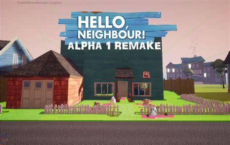alpha 1 remake mod for hello neighbor mod db