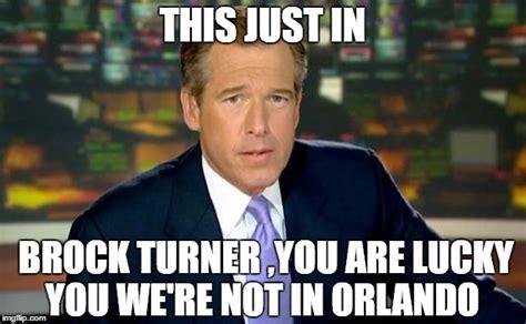 Brock Turner Memes - brian williams was there meme imgflip