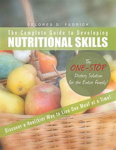 The Complete Guide To Developing Nutritional Skills