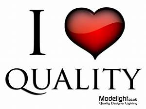 The importance of quality in our everyday lives | Modelight