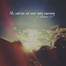 His Mercies Are New Every Morning Quotes Sky Clouds God Sun Faith Morning Bible Scriptures