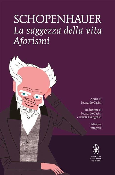 La Della Vita by La Saggezza Della Vita Aforismi Newton Compton Editori