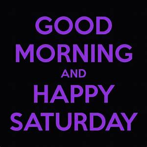 Quotes About Sa... Saturdays Morning Quotes