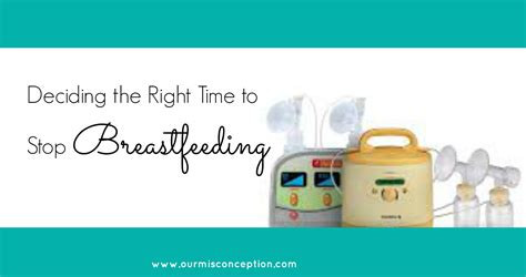 Deciding When It Is Time To Stop Breastfeeding Our