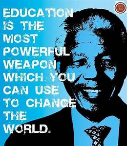 Education Is The Most Powerful Weapon Poster : famous quotes about college education quotesgram ~ Markanthonyermac.com Haus und Dekorationen